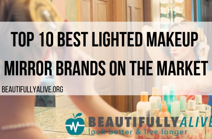 Top 10 Best Lighted Makeup Mirror Brands On The Market